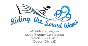 2015 Regional Music Therapy Conference: Ocean City, MD