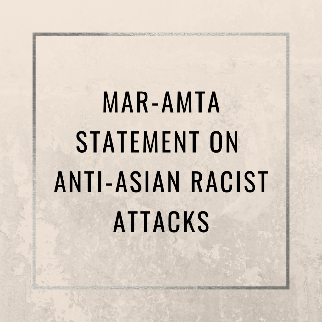 MAR-AMTA STATEMENT ON ANTI-ASIAN RACIST ATTACKS