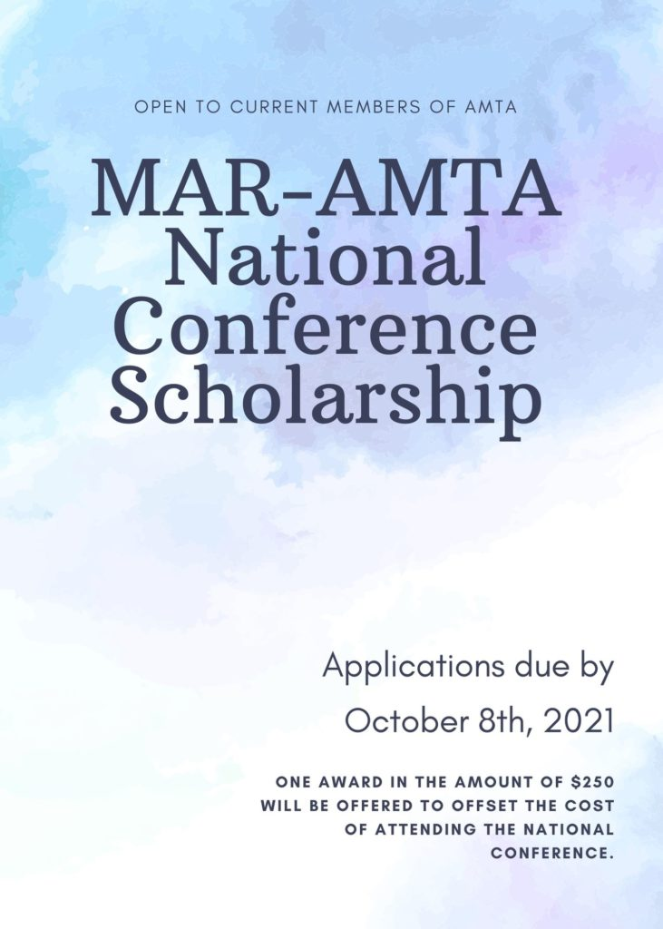 pale blue background with text. text reads open to current members of AMTA, MAR-AMTA National conference scholarship, Applications due by October 8th, 2021, one award in the amount of $250 will be offered to offset the cost of attending the national conference.